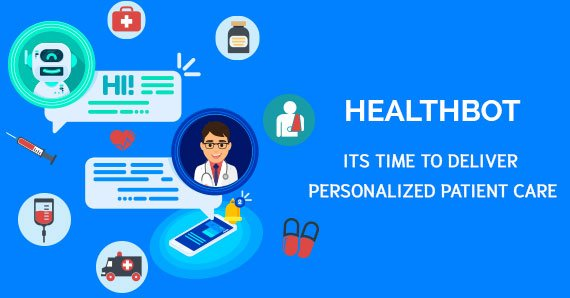 Its time to Deliver Personalized Patient Care – HealthBot